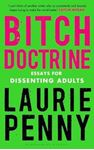 Picture of Bitch Doctrine: Essays for Dissenting Adults