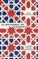 Picture of Al-Britannia, My Country: A Journey Through Muslim Britain