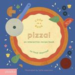 Picture of Pizza!: An Interactive Recipe Book