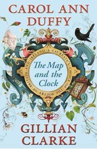Picture of The Map and the Clock: A Laureate's Choice of the Poetry of Britain and Ireland