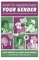Picture of How to Understand Your Gender: A practical guide for exploring who you are