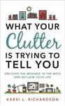 Picture of What Your Clutter Is Trying to Tell You