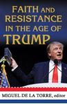 Picture of Faith and Resistance in the Age of Trump