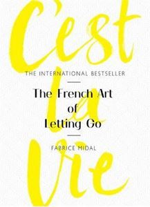 Picture of C'est La Vie: The French Art of Letting