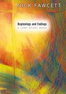 Picture of Beginnings and Endings: a Lent study book
