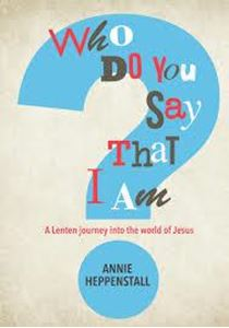 Picture of Who Do You Say That I am? A Lenten journey into the world of Jesus