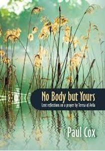 Picture of No body but yours: Lenten reflections on a prayer by Teresa of Avila