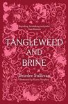 Picture of Tangleweed and Brine