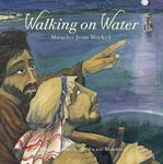 Picture of Walking on Water: Miracles Jesus Worked