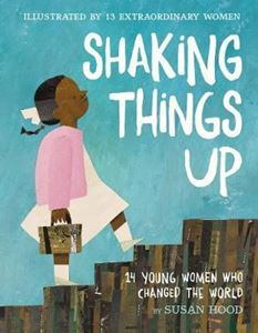 Picture of Shaking Things Up: 14 Young Women who Changed the World