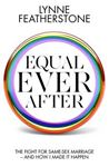 Picture of Equal Ever After: The fight for same-sex marriage - and how I made it happen