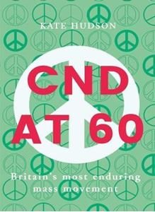Picture of CND at 60: Britain's Most Enduring Mass Movement