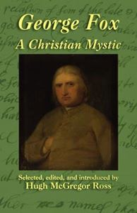 Picture of George Fox: A Christian Mystic
