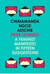 Picture of Dear Ijeawele: A Feminist Manifesto in Fifteen Suggestions