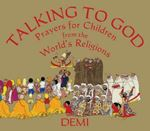 Picture of Talking to God: Prayers for Children from the World's Religions