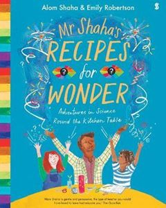 Picture of Mr Shaha's Recipes for Wonder: Adventures in science round the kitchen table