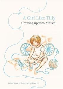 Picture of A Girl Like Tilly: Growing up with autism