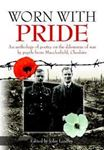 Picture of Worn With Pride: An anthology of poetry on the dilemmas of war by pupils from Macclesfield, Cheshire