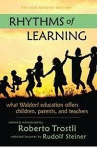 Picture of Rythms of Learning: What Waldorf education offers children, parents and teachers