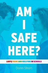 Picture of Am I Safe Here? LGBTQ Teens and Bullying in Schools