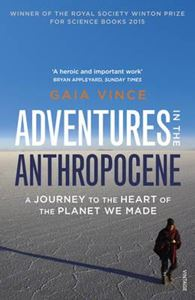 Picture of Adventures in the Anthropocene: A journey to the heart of the planet we made