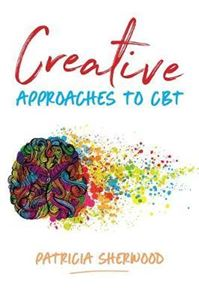Picture of Creative Approaches to CBT: Art Activities for Every Stage of the CBT Process