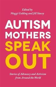 Picture of Autism Mothers Speak Out: Stories of Advocacy and activism from Around the World