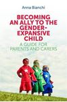 Picture of Becoming an Ally to the Gender-Expansive Child: A Guide for Parents and Carers