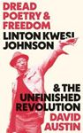 Picture of Dread Poetry and Freedom: Linton Kwesi J