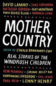 Picture of Mother Country: Real Stories of the Windrush Children
