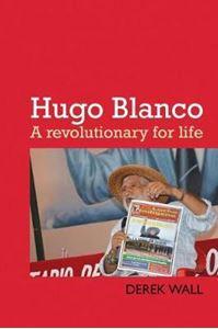 Picture of Hugo Blanco: A revolutionary for Life!