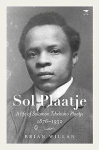 Picture of Sol Plaatje: A life of Solomon Tshekisho Plaatje