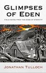 Picture of Glimpses of Eden: Field notes from the e