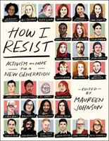 Picture of How I Resist: Activism and Hope for a New Generation