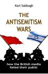 Picture of The Antisemitism Wars: How the British media failed their public