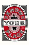 Picture of Know Your Place: Essays on The Working Class By the Working Class