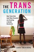 Picture of The Trans Generation: How Trans Kids (and their Parents) are Creating a Gender Revolution