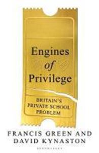 Picture of Engines of Privilege: Britain's Private School Problem