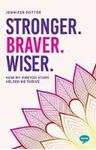 Picture of Stronger. Braver. Wiser