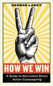 Picture of How We Win: a guide to nonviolent direct action and campaigning