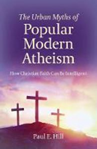 Picture of Urban Myths of Popular Modern Atheism