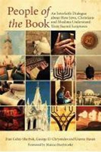 Picture of People of the Book: An Interfaith Dialogue about How Jews, Christians and Muslims Understand their Sacred Scriptures