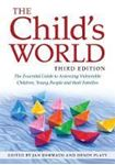 Picture of The Child's World, Third Edition: The Essential guide to Assessing Vulnerable Children, Young People and their Families