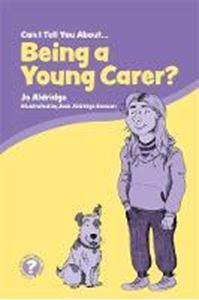 Picture of Can I Tell You About Being a Young Carer?