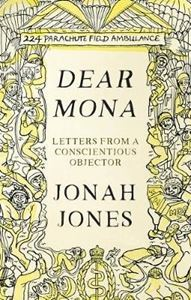 Picture of Dear Mona: Letters from a Conscientious Objector