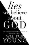 Picture of Lies We Believe About God
