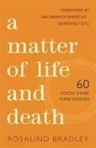 Picture of A Matter of Life and Death: 60 voices share their wisdom