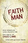 Picture of Faith Man: Wild Adventures with a Faithf
