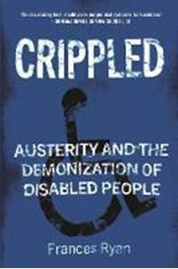 Picture of Crippled: Austerity and the Demonization