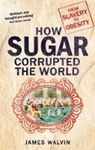Picture of Sugar: The world corrupted, from slavery